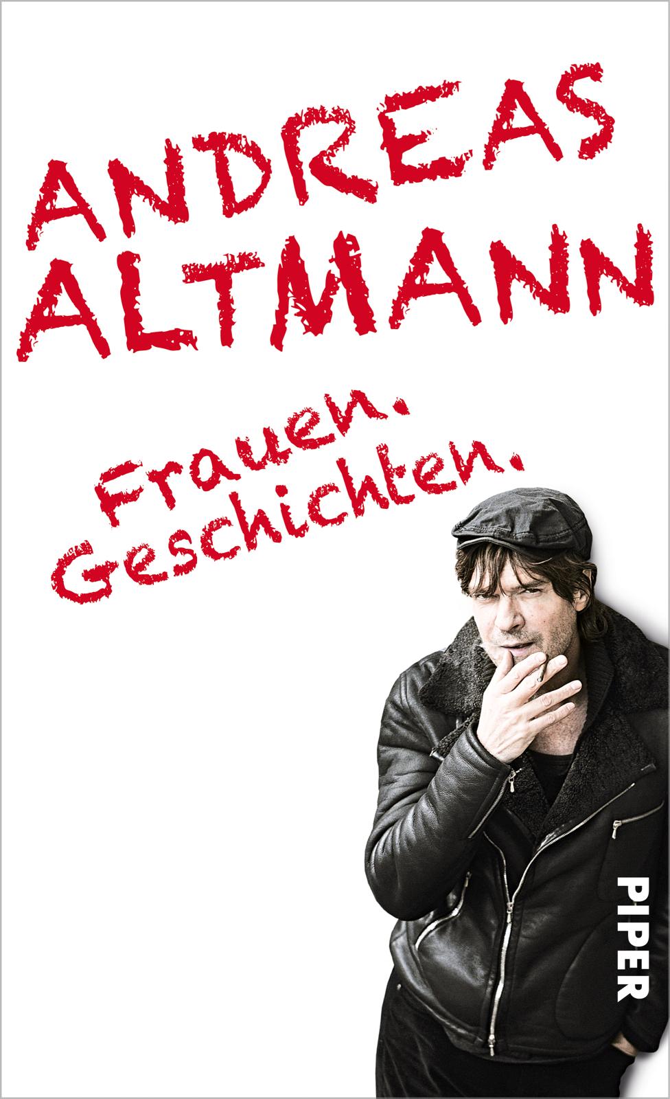 Frauen.Geschichten. Andreas Altmann 336 Seiten ISBN 978 3492055888 Piper Verlag
