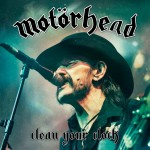 Lemmy ist tot, lang lebe Lemmy: Motörhead – Clean Your Clock.