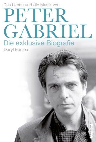 Peter Gabriel – Die exklusive Biografie   Daryl Easlea   Hannibal Verlag   S 496  € 29,99   ISBN 978-3-85445-459-5