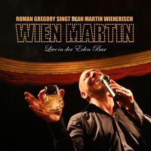 Roman Gregory singt Dean Martin Wienerisch   Wien Martin Live in der Eden Bar   ATS Records